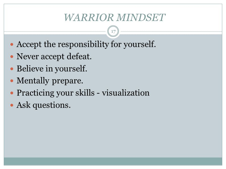 WARRIOR MINDSET Accept the responsibility for yourself.