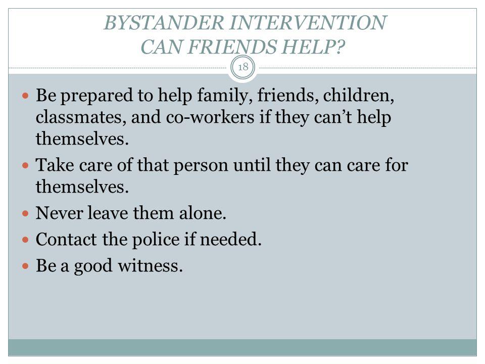 BYSTANDER INTERVENTION CAN FRIENDS HELP