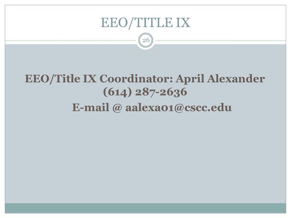 EEO/TITLE IX EEO/Title IX Coordinator: April Alexander (614) 287-2636