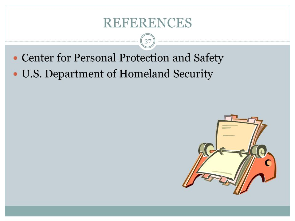 REFERENCES Center for Personal Protection and Safety