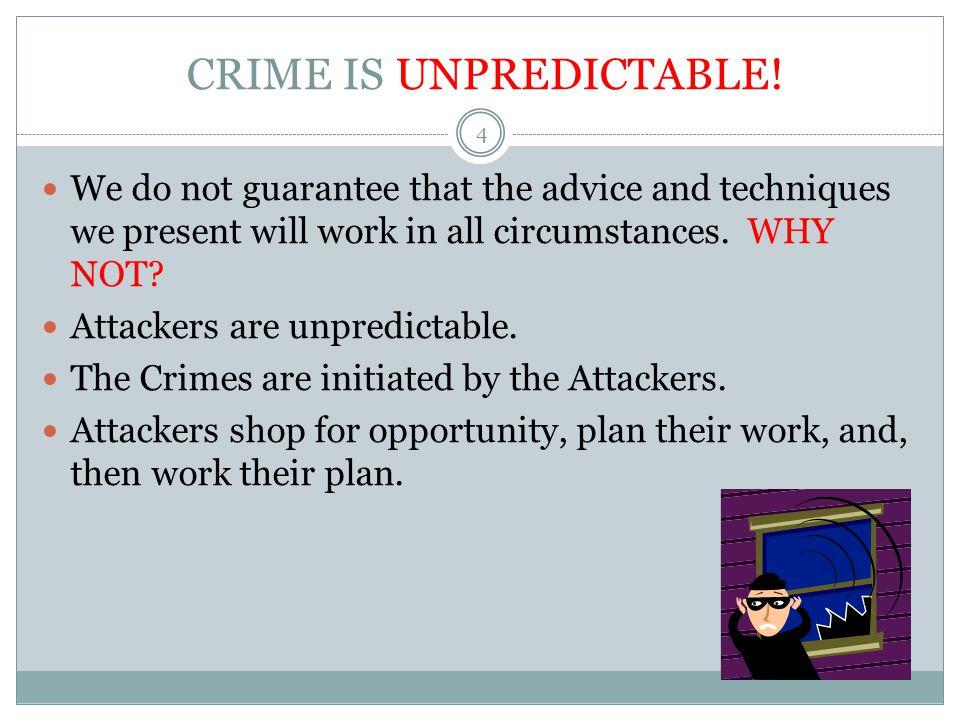 CRIME IS UNPREDICTABLE!