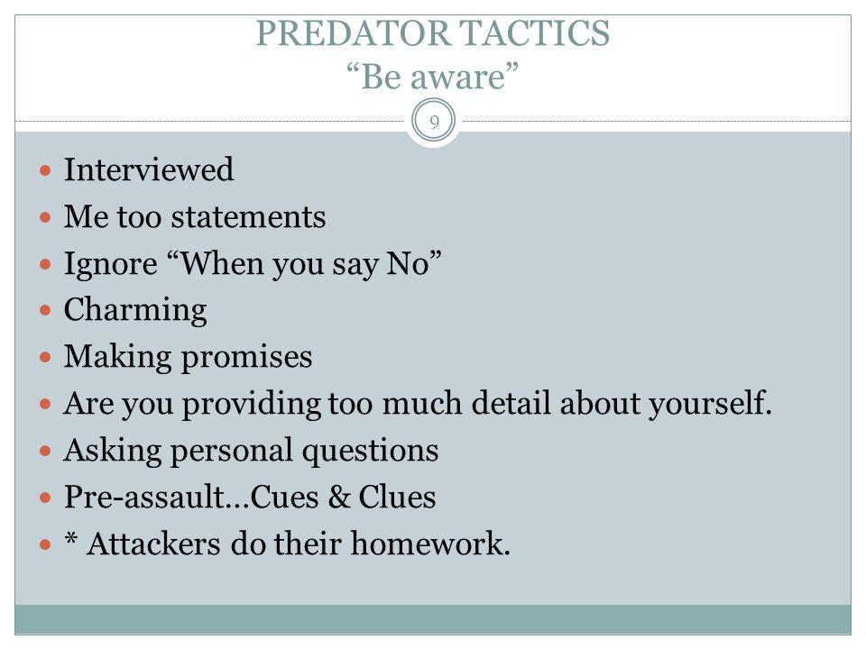 PREDATOR TACTICS Be aware
