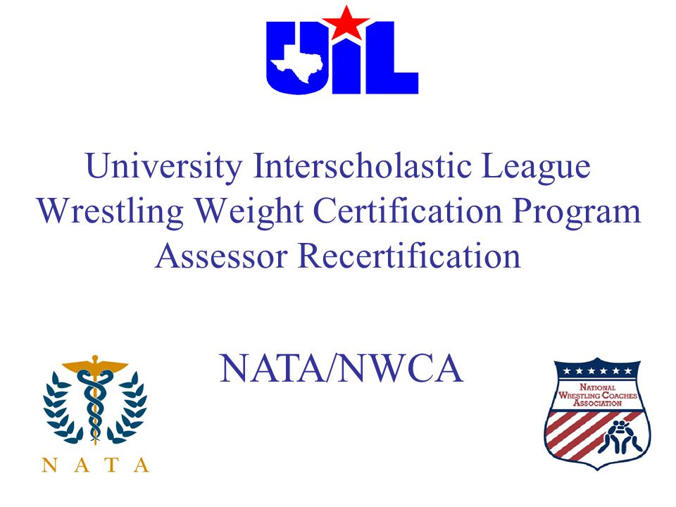 University Interscholastic League Wrestling Weight Certification Program Assessor Recertification