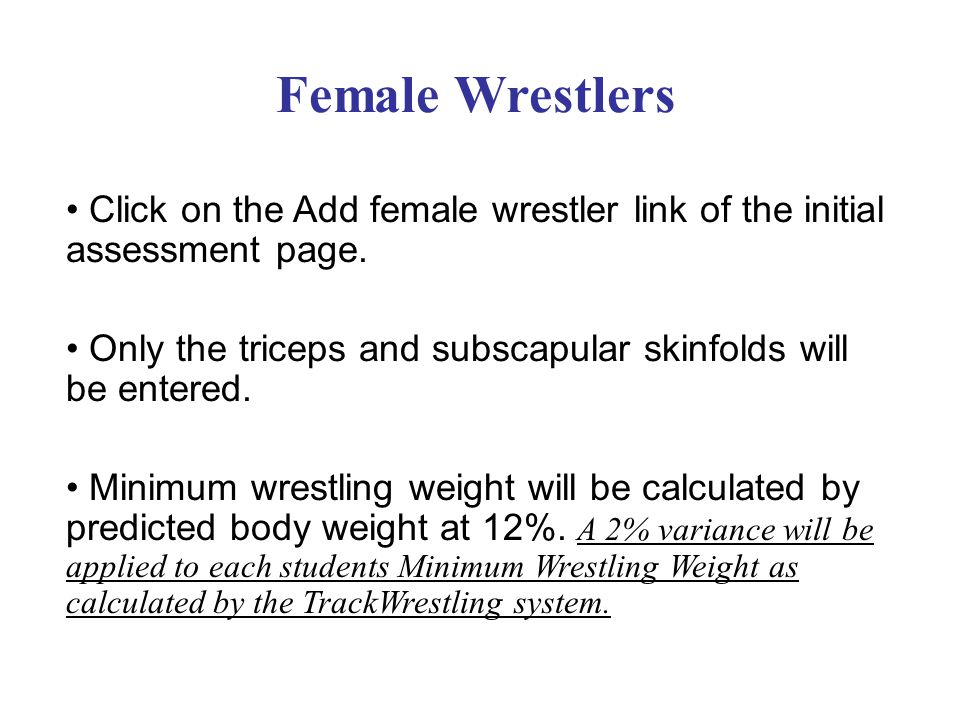 Female Wrestlers • Click on the Add female wrestler link of the initial assessment page.