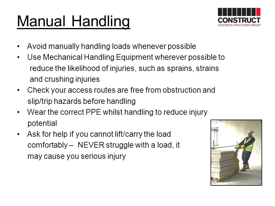 Manual Handling Avoid manually handling loads whenever possible