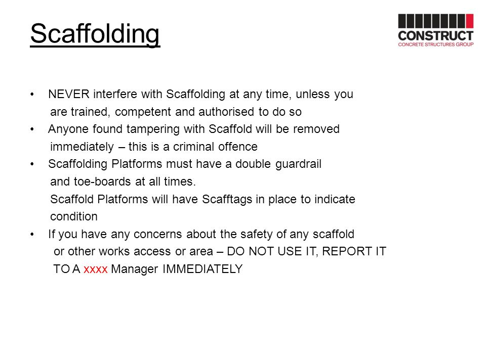 Scaffolding NEVER interfere with Scaffolding at any time, unless you