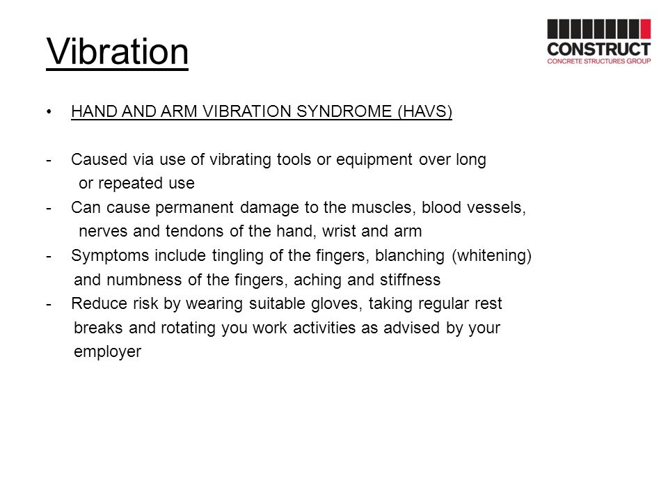 Vibration HAND AND ARM VIBRATION SYNDROME (HAVS)