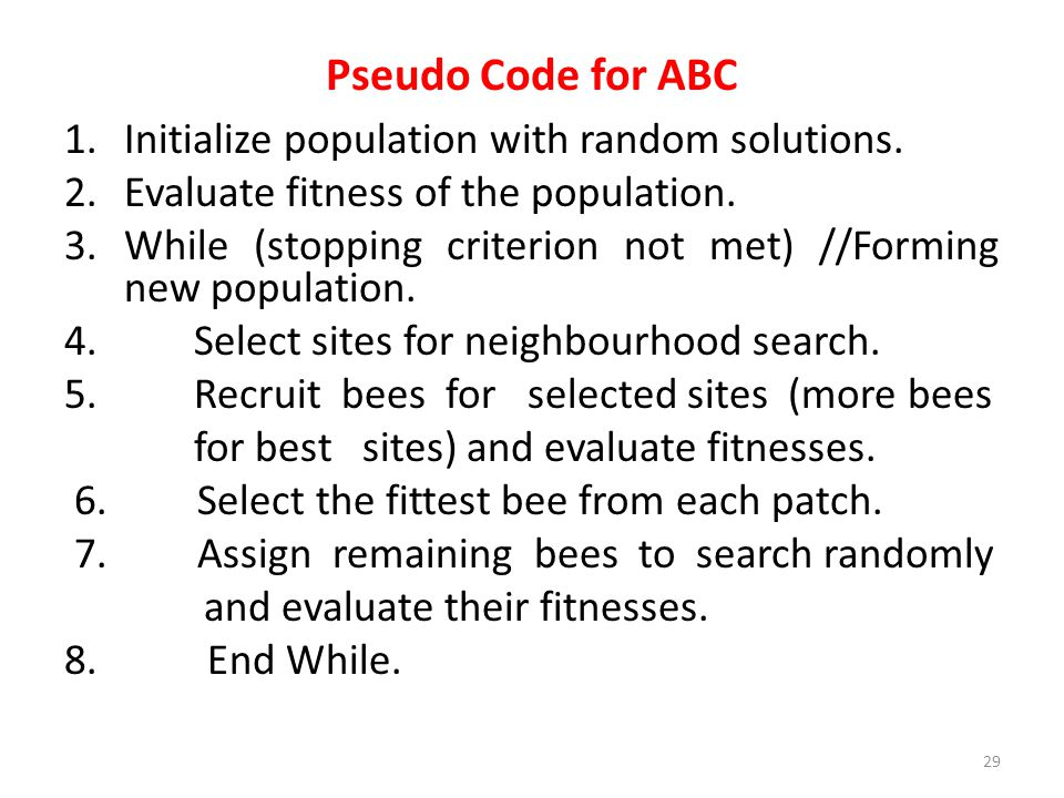 Pseudo Code for ABC Initialize population with random solutions.