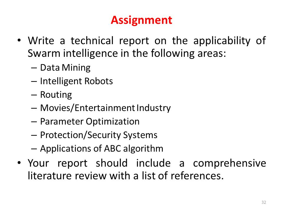 Assignment Write a technical report on the applicability of Swarm intelligence in the following areas: