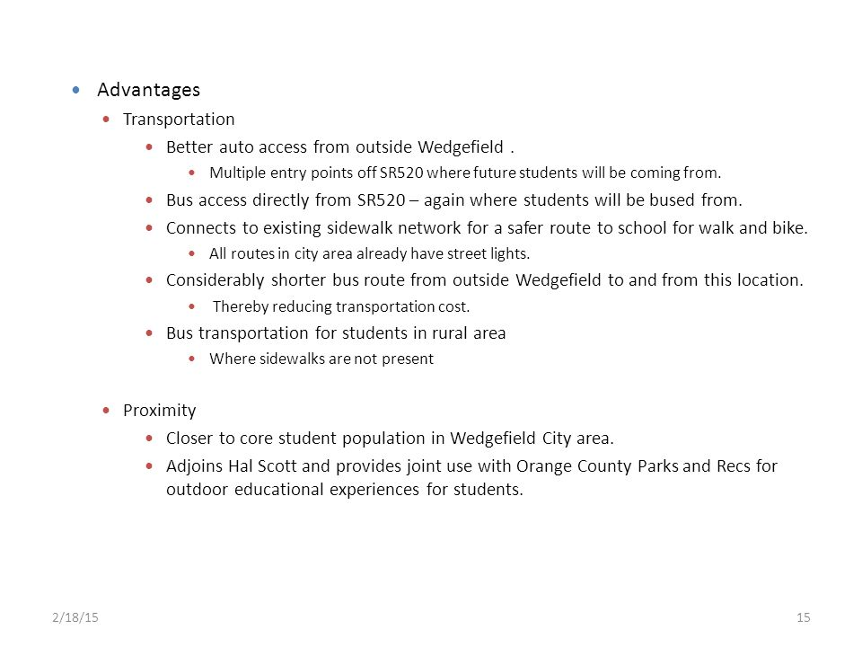 Advantages Transportation Better auto access from outside Wedgefield .