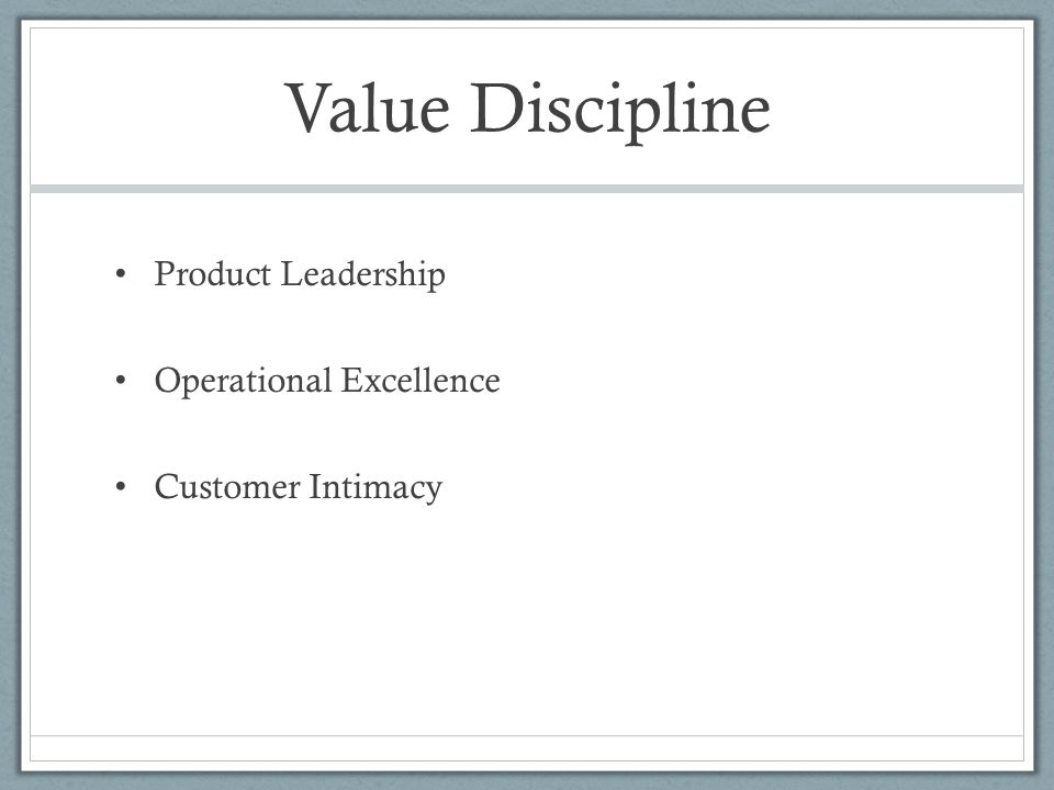 Value Discipline Product Leadership Operational Excellence