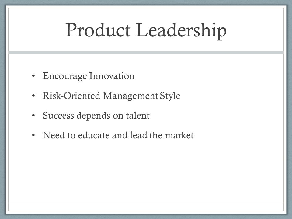 Product Leadership Encourage Innovation Risk-Oriented Management Style