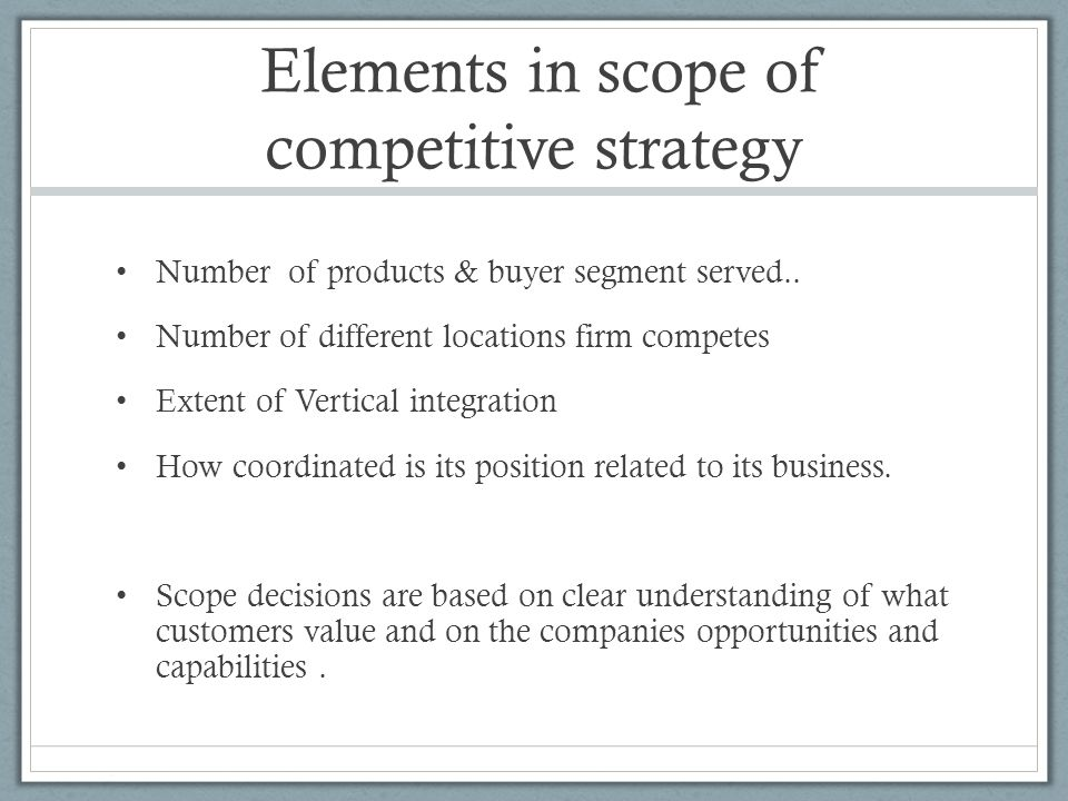 Elements in scope of competitive strategy