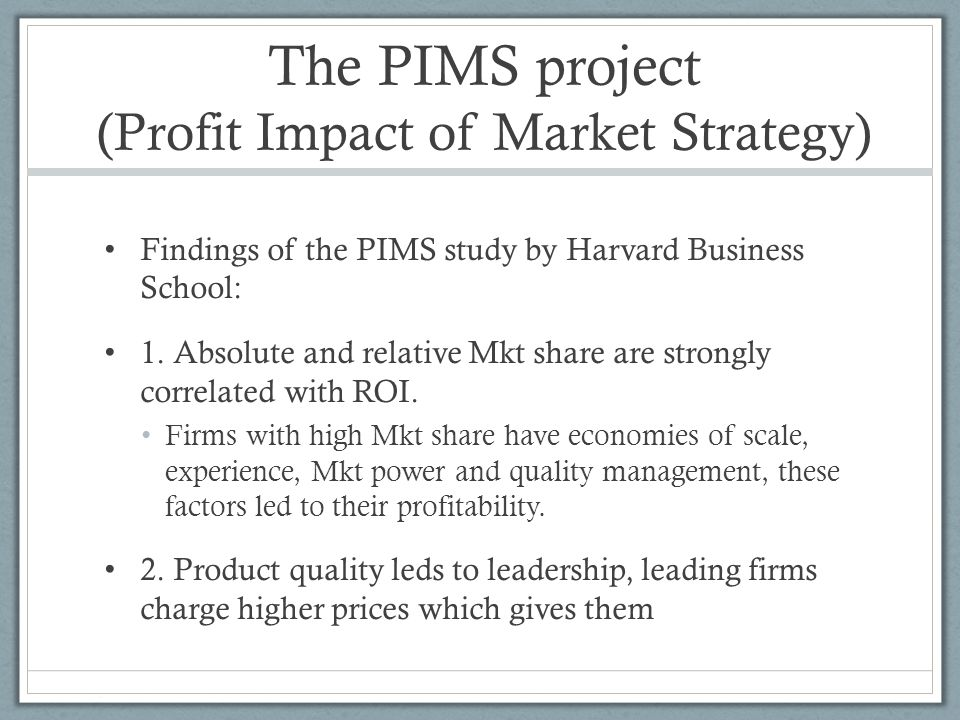 The PIMS project (Profit Impact of Market Strategy)