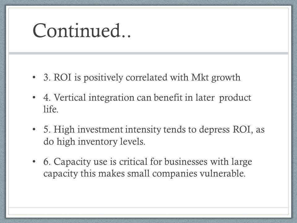 Continued.. 3. ROI is positively correlated with Mkt growth
