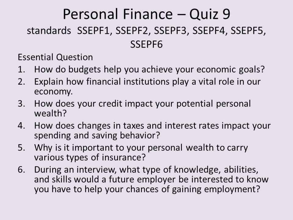 Personal Finance – Quiz 9 standards SSEPF1, SSEPF2, SSEPF3, SSEPF4, SSEPF5, SSEPF6