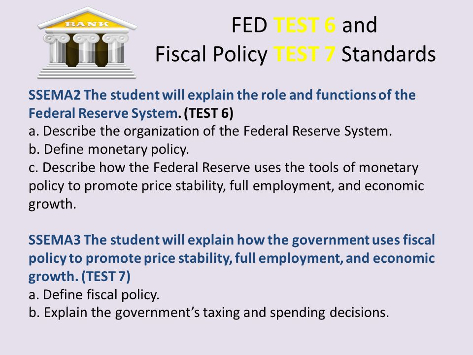 FED TEST 6 and Fiscal Policy TEST 7 Standards