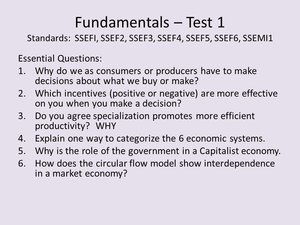 Fundamentals – Test 1 Standards: SSEFI, SSEF2, SSEF3, SSEF4, SSEF5, SSEF6, SSEMI1
