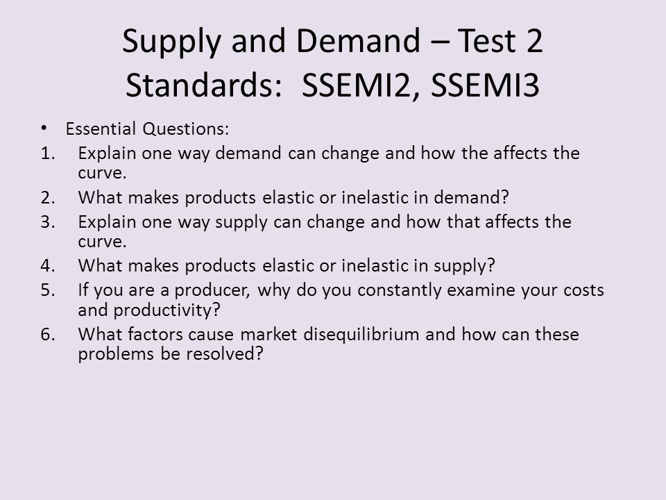 Supply and Demand – Test 2 Standards: SSEMI2, SSEMI3