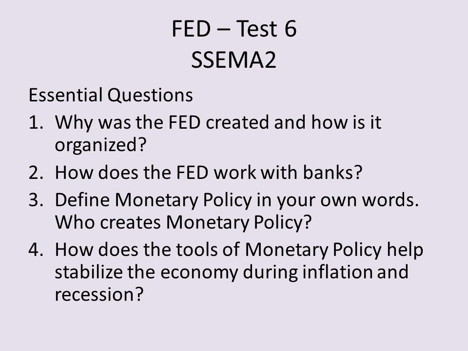 FED – Test 6 SSEMA2 Essential Questions