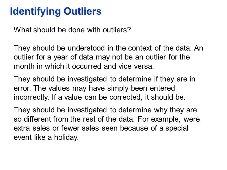Identifying Outliers What should be done with outliers