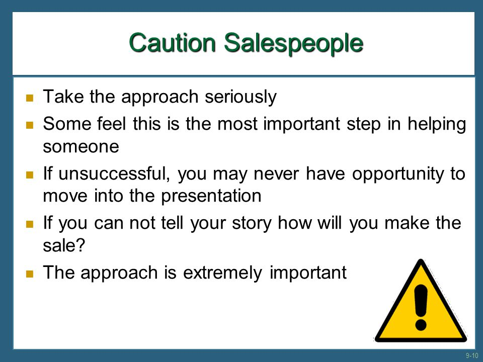 Caution Salespeople Take the approach seriously