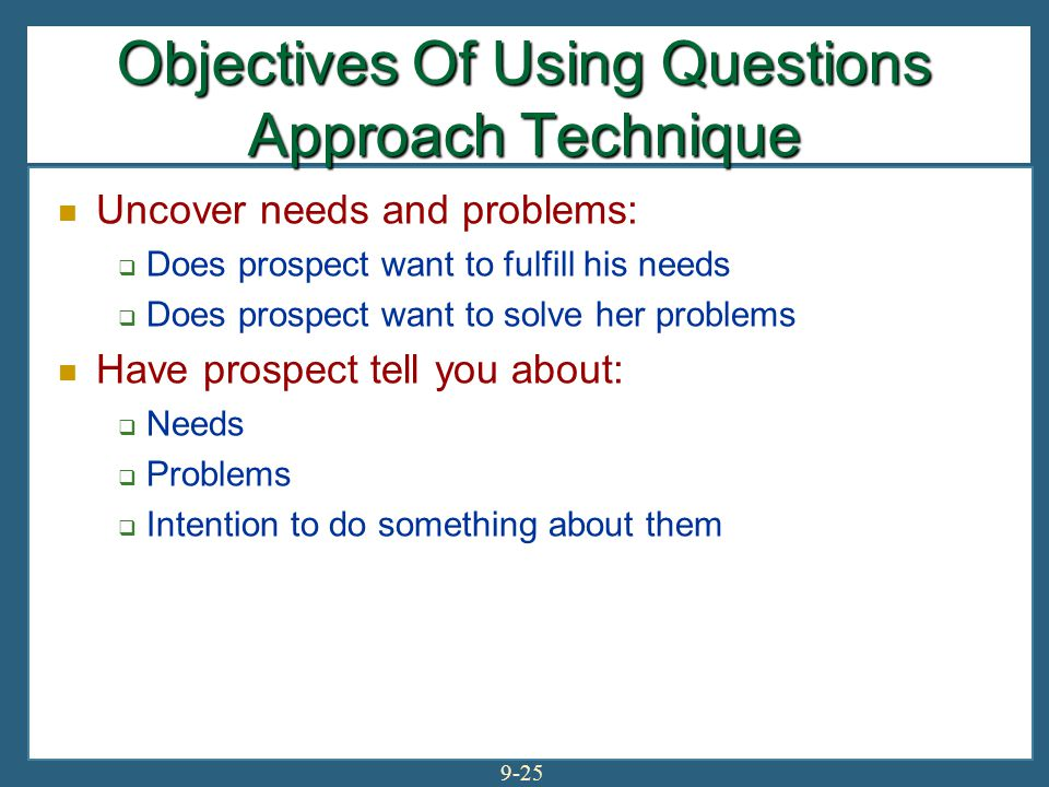 Objectives Of Using Questions Approach Technique