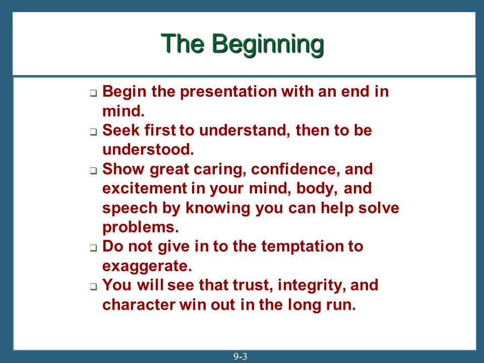The Beginning Begin the presentation with an end in mind.