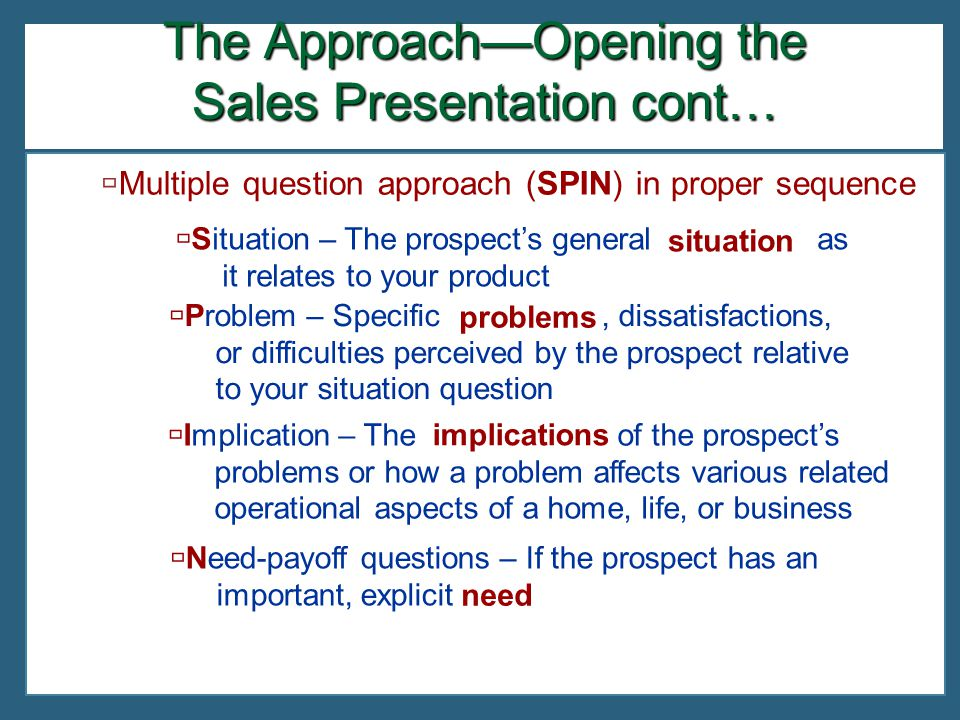 The Approach—Opening the Sales Presentation cont…