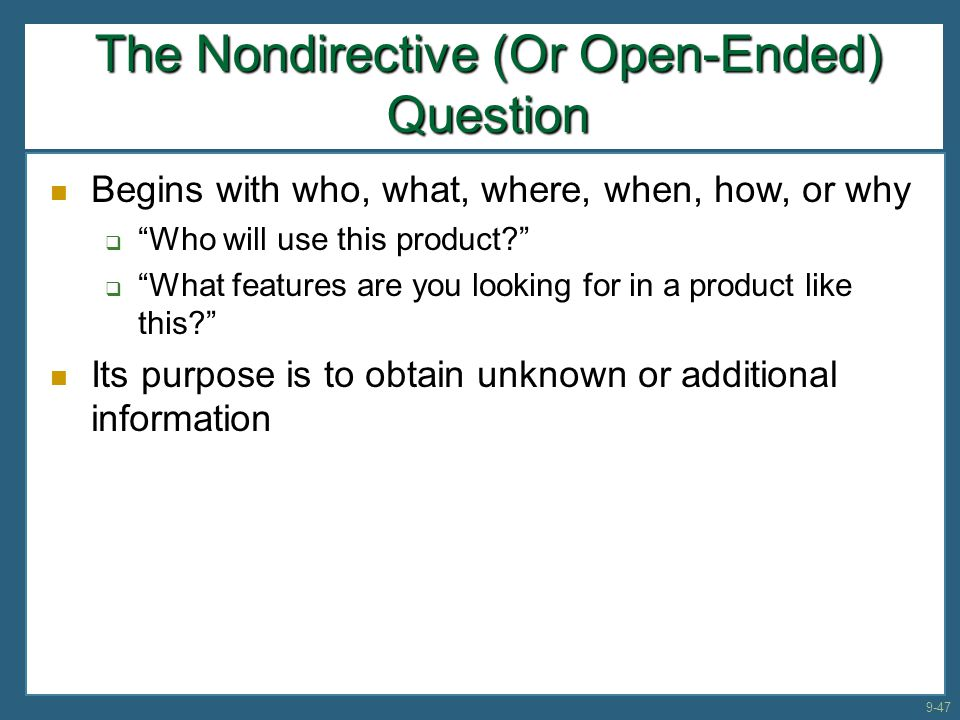 The Nondirective (Or Open-Ended) Question