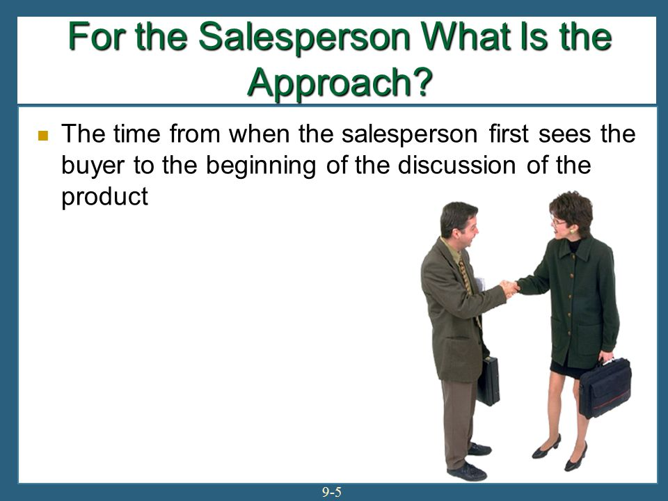 For the Salesperson What Is the Approach