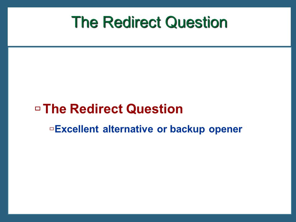 The Redirect Question The Redirect Question
