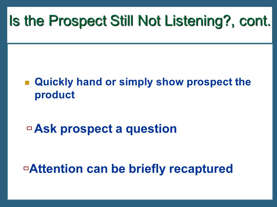 Is the Prospect Still Not Listening , cont.