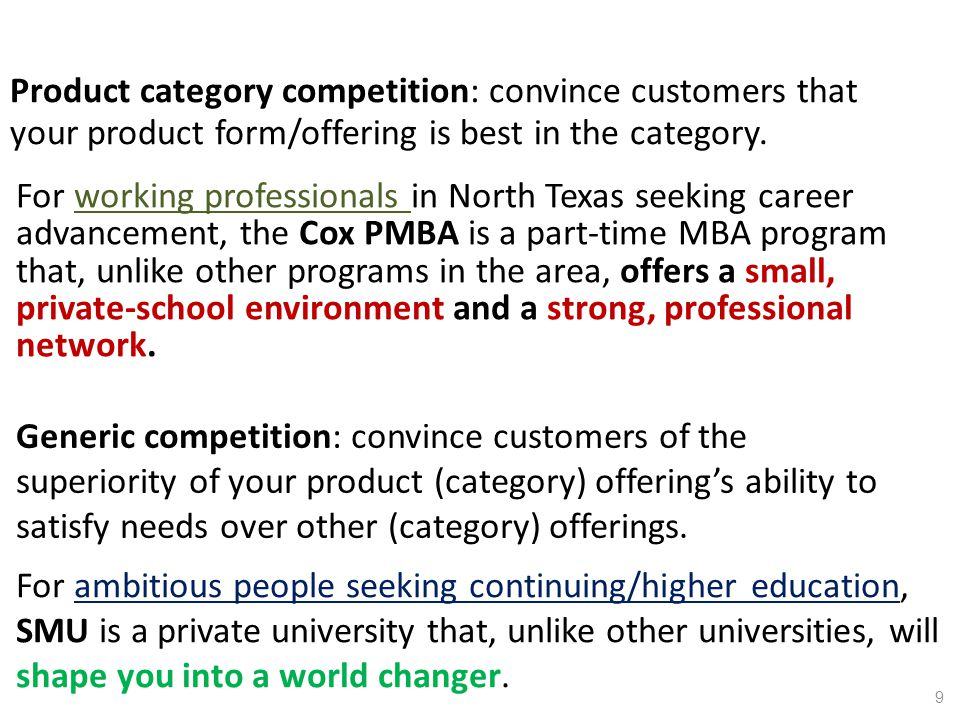 Product category competition: convince customers that your product form/offering is best in the category.