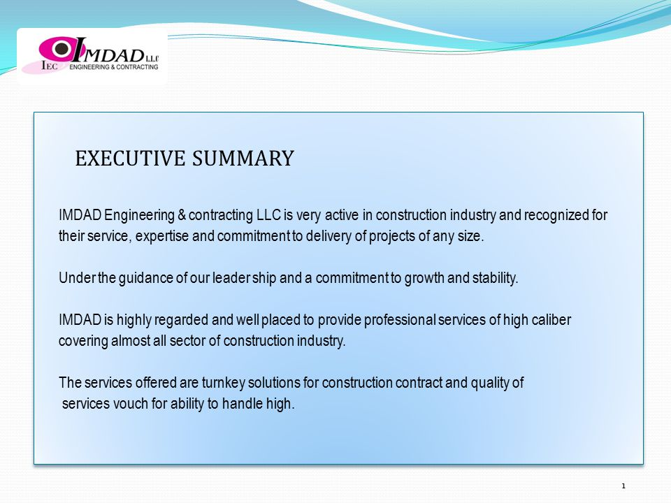 EXECUTIVE SUMMARY. IMDAD Engineering & contracting LLC is very active in construction industry and recognized for.
