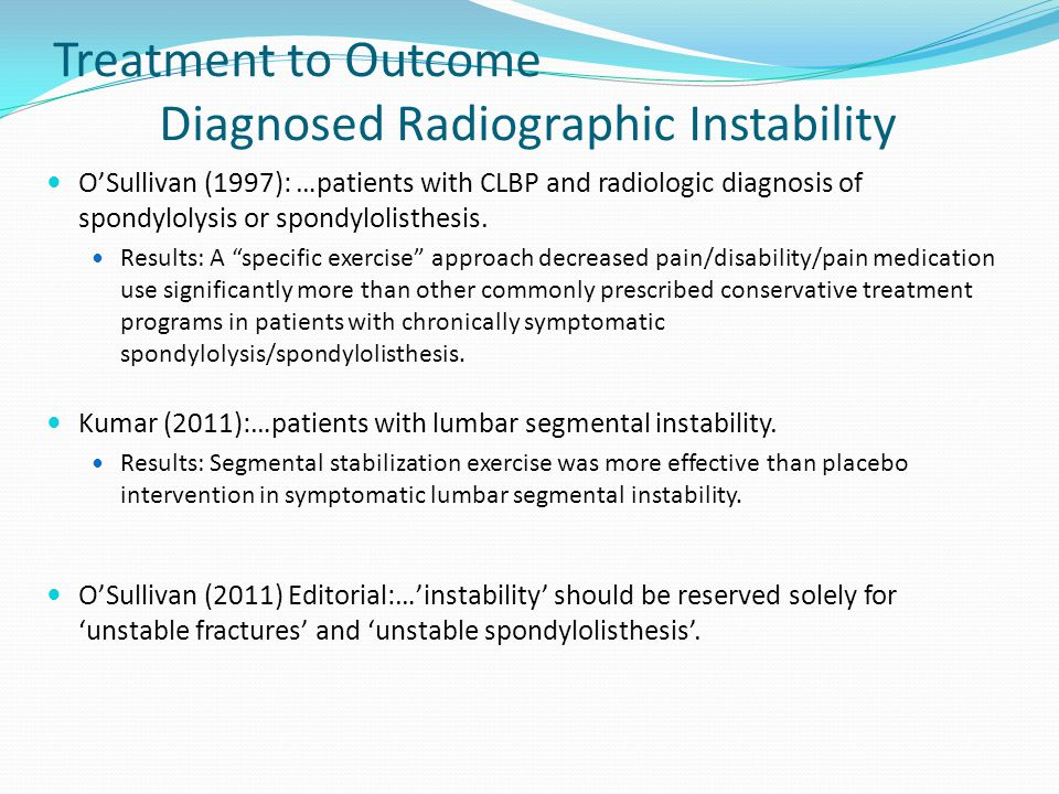Treatment to Outcome Diagnosed Radiographic Instability