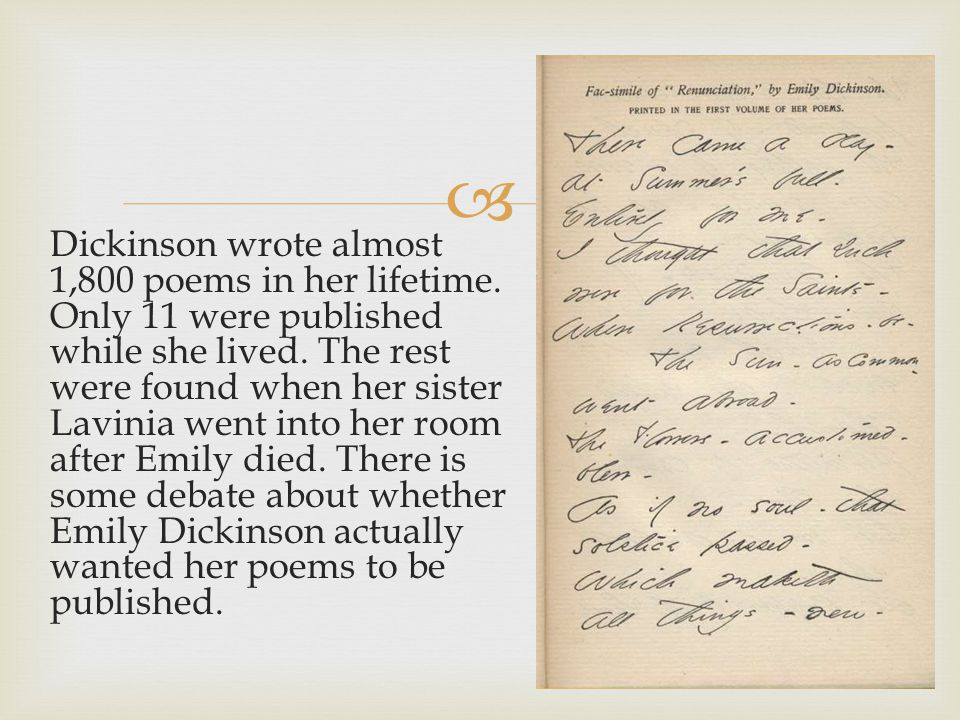 Dickinson wrote almost 1,800 poems in her lifetime