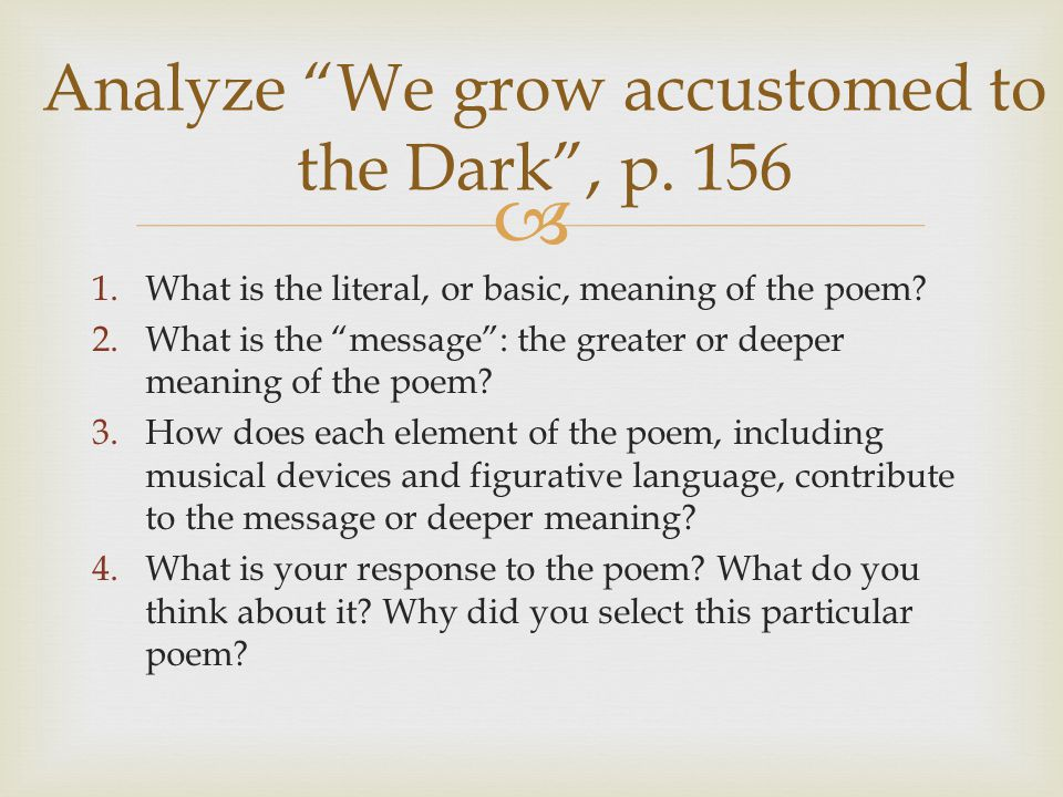 Analyze We grow accustomed to the Dark , p. 156