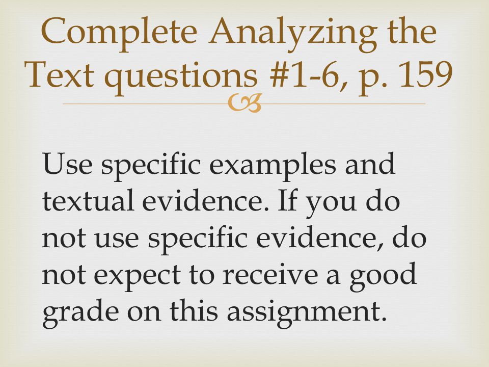 Complete Analyzing the Text questions #1-6, p. 159