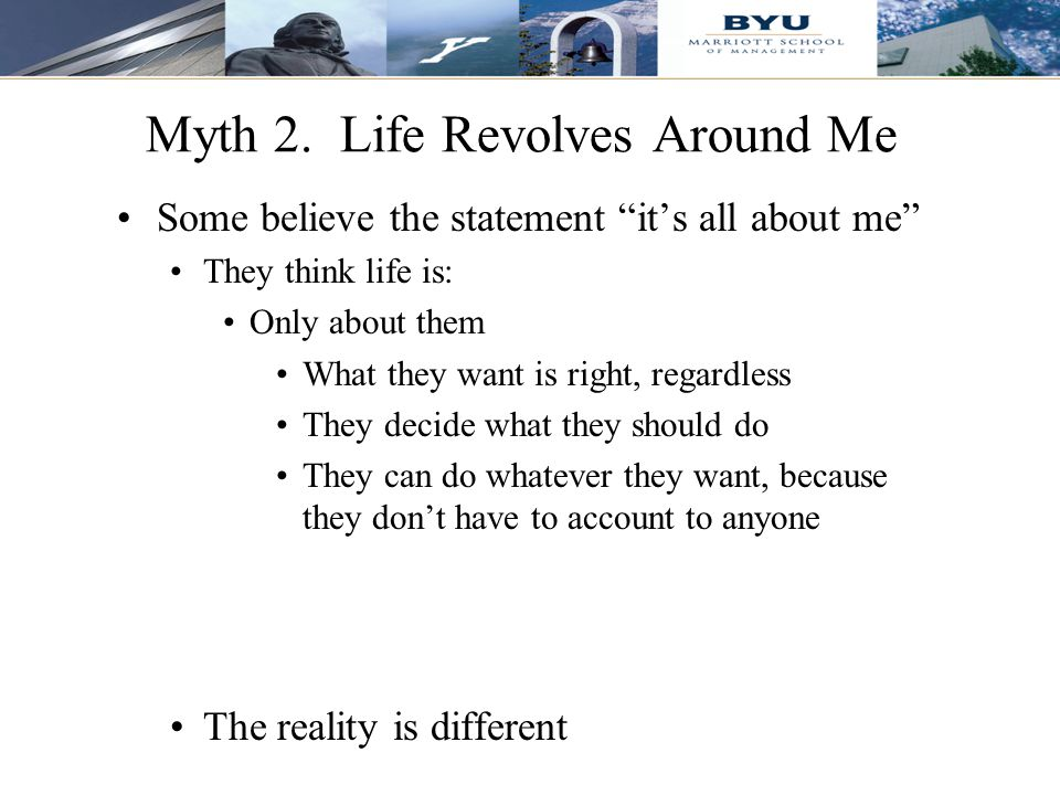 Myth 2. Life Revolves Around Me