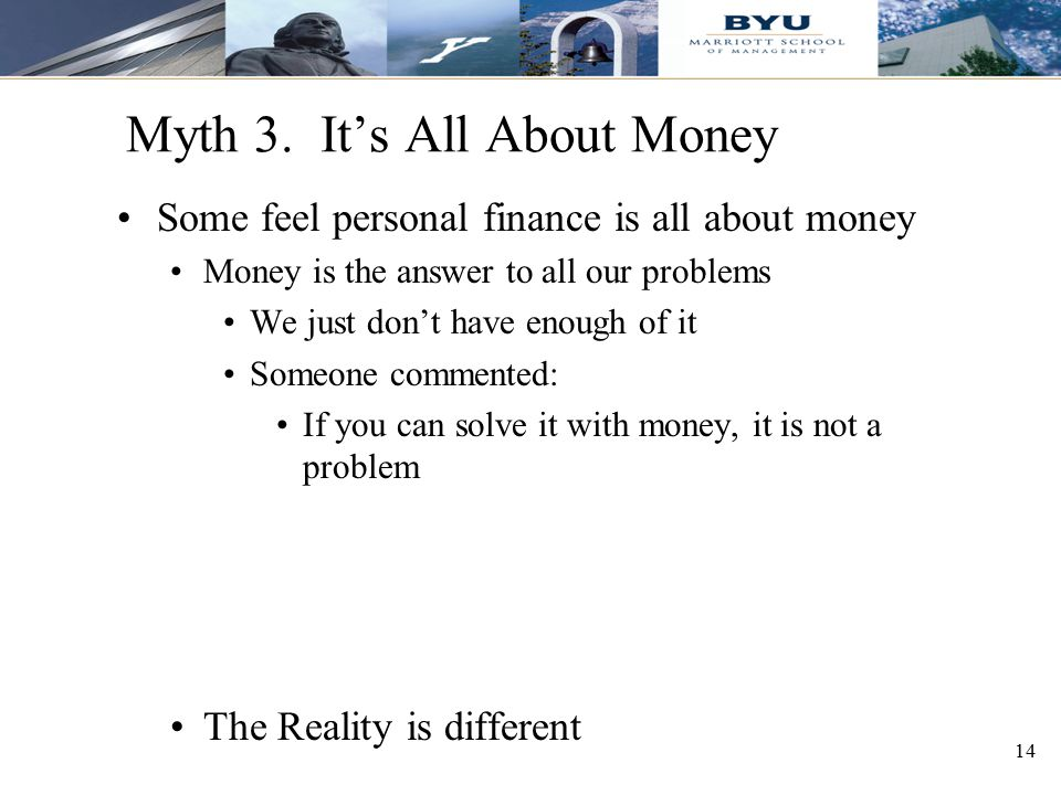 Myth 3. It's All About Money