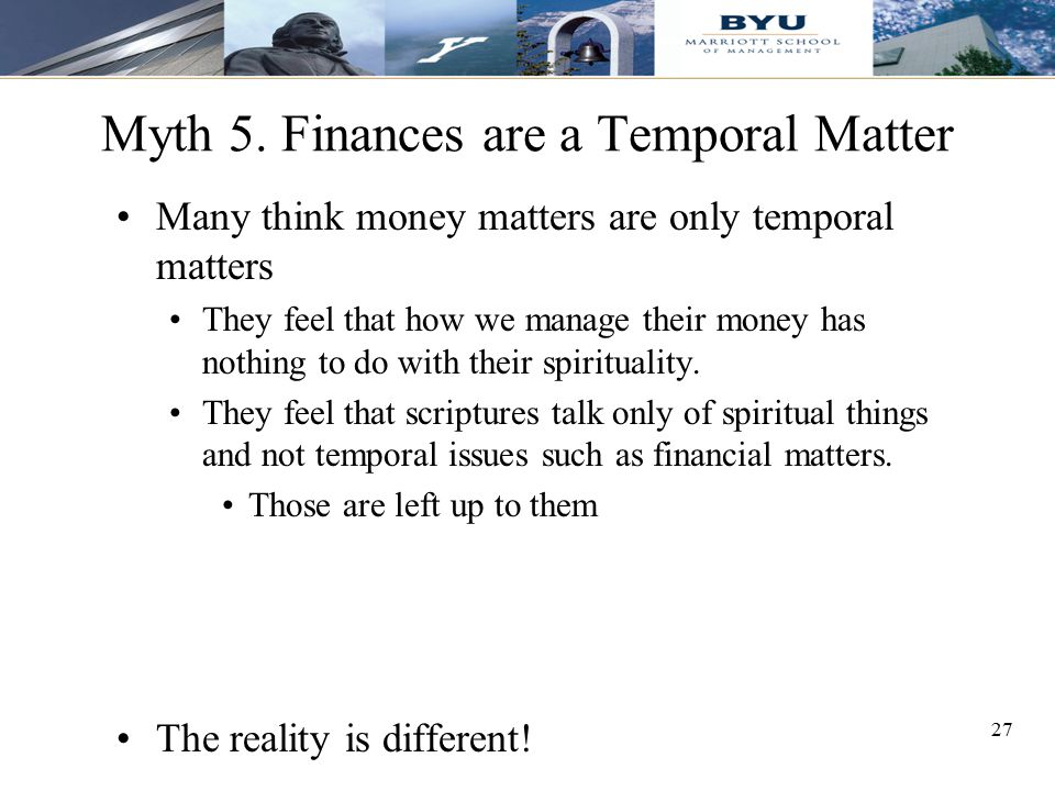 Myth 5. Finances are a Temporal Matter