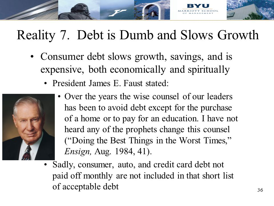 Reality 7. Debt is Dumb and Slows Growth