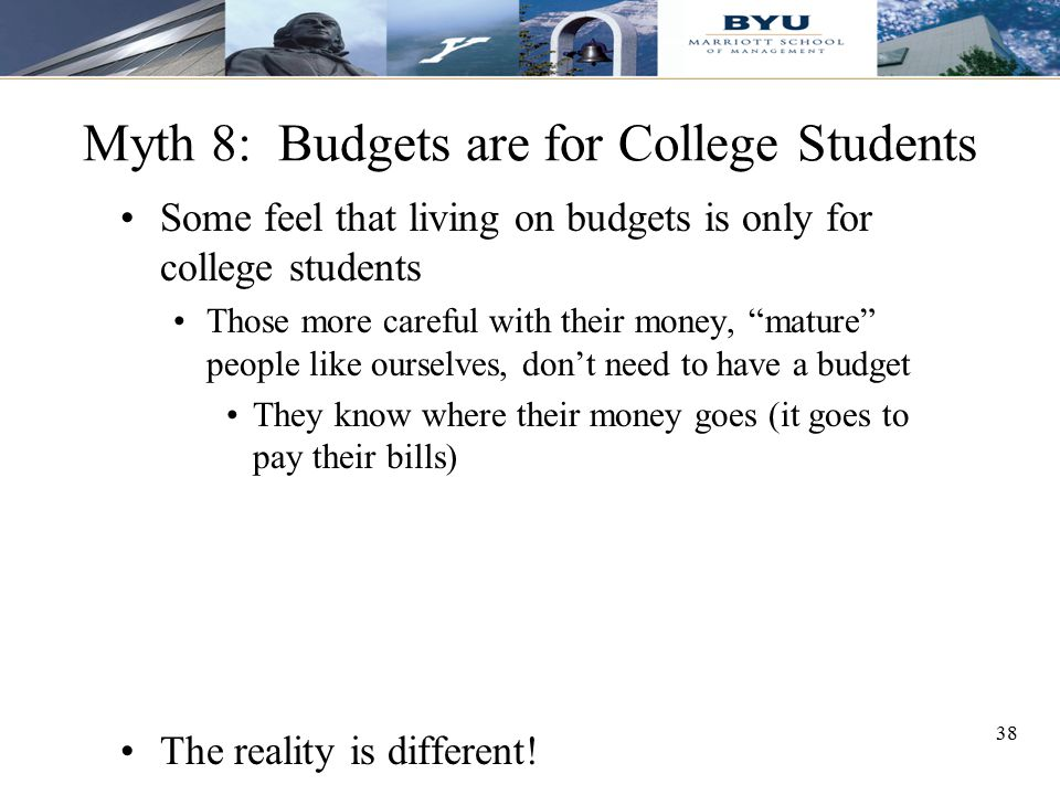 Myth 8: Budgets are for College Students