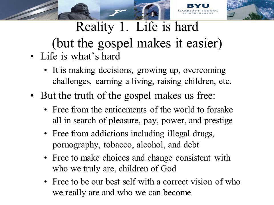 Reality 1. Life is hard (but the gospel makes it easier)