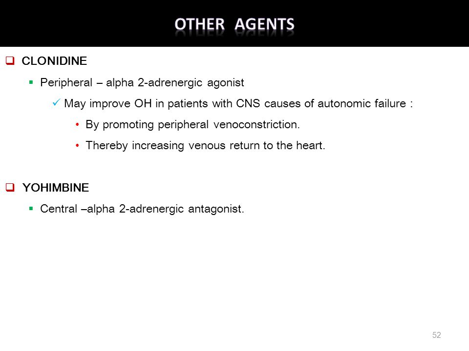 OTHER AGENTS CLONIDINE Peripheral – alpha 2-adrenergic agonist