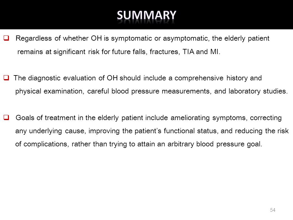 SUMMARY Regardless of whether OH is symptomatic or asymptomatic, the elderly patient.