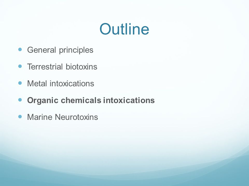 Outline General principles Terrestrial biotoxins Metal intoxications