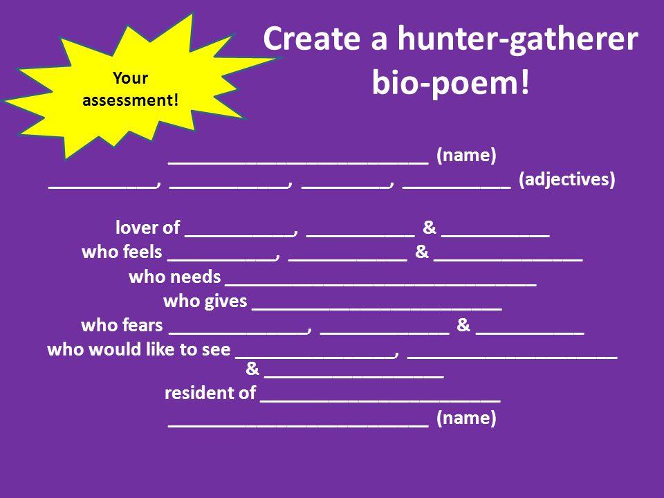 Create a hunter-gatherer bio-poem!