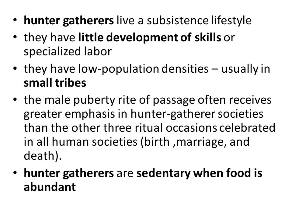 hunter gatherers live a subsistence lifestyle